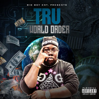 Tru - Tru World Order (Explicit)