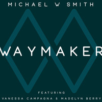 Michael W. Smith - Waymaker