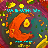 Brent Adams - Walk with Me