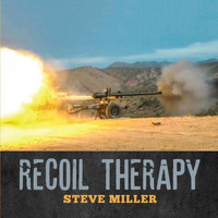 Steve Miller - Recoil Therapy (Explicit)