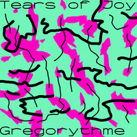 Gregorythme - Tears of Joy