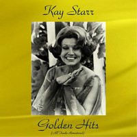 Kay Starr - Kay Starr Golden Hits (All Tracks Remastered)