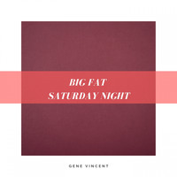 Gene Vincent - Big Fat Saturday Night