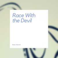 Gene Vincent - Race With the Devil