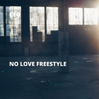 CEO - No Love Freestyle