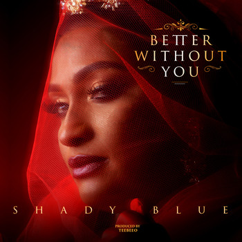 Shady Blue - Better Without You