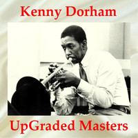 Kenny Dorham - Kenny Dorham UpGraded Masters (All Tracks Remastered)