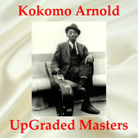 Kokomo Arnold - Kokomo Arnold UpGraded Masters (All Tracks Remastered)