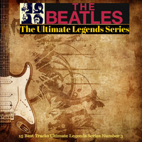 The Beatles - The Beatles / The Ultimate Legends Series (15 Best Tracks Ultimate Legends Series Number 3)