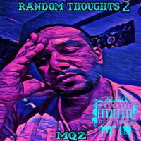 MQZ - Random Thoughts 2 (Explicit)