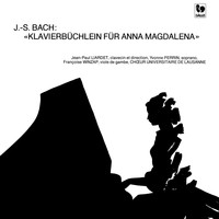 Jean-Paul Liardet, Yvonne Perrin & Françoise Winzap - Bach: The Complete Little Notebook for Anna Magdalena Bach