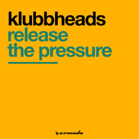 Klubbheads - Release The Pressure