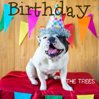 The Trees - Birthday