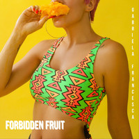 Gabriela Francesca - Forbidden Fruit
