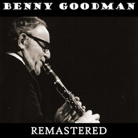 Benny Goodman - Benny Goodman (Remastered)