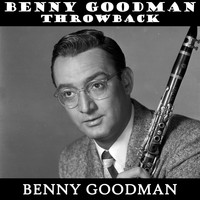 Benny Goodman - Benny Goodman Throwback