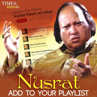 Nusrat Fateh Ali Khan - Nusrat - Add to Your Playlist