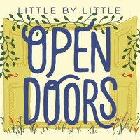 Little by Little - Open Doors