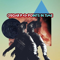 Oscar P - Points in Time