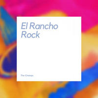 The Champs - El Rancho Rock