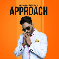 NISHAWN BHULLAR - Approach