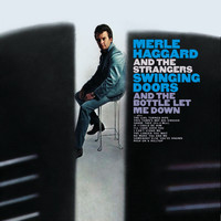 Merle Haggard And The Strangers - Swinging Doors (And The Bottle Let Me Down)