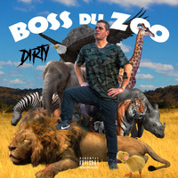 Dirty - Boss du zoo (Explicit)