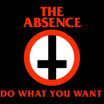 The Absence - Do What You Want