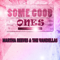 Martha Reeves & The Vandellas - Some Good Ones