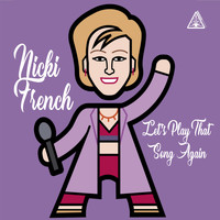Nicki French - Let's Play That Song Again