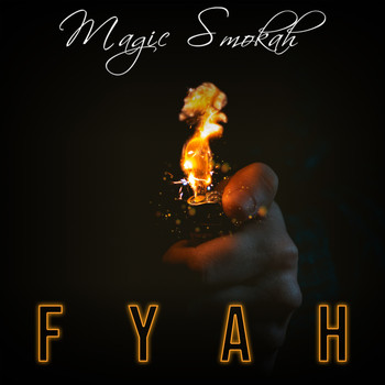 Magic Smokah - Fyah