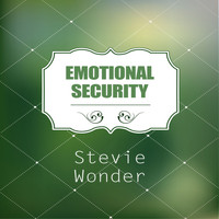 Stevie Wonder - Emotional Security