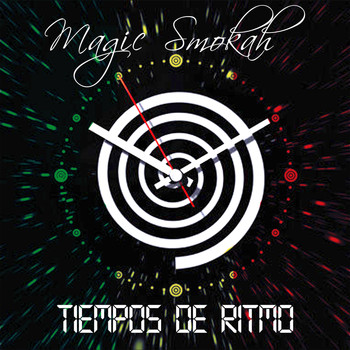 Magic Smokah - Tiempos de Ritmo (Explicit)