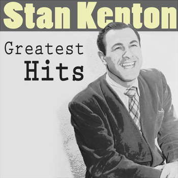 Stan Kenton & His Orchestra - Greatest Hits