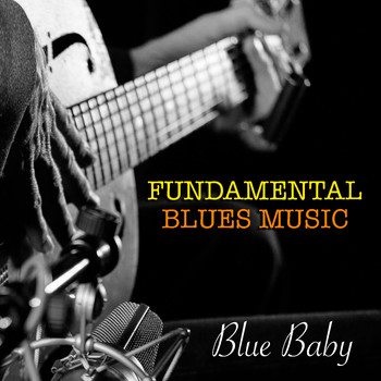 Various Artists - Blue Baby Fundamental Blues Music