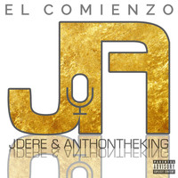 AnthonTheKing featuring JDere - El Comienzo (Explicit)