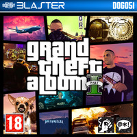 Blaster - Grand Theft Album Pt. 1 (Explicit)