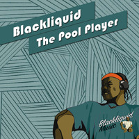 Blackliquid - The Pool Player