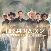 Los Desperadoz - Calm Before The Storm