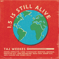 Taj Weekes, Bushman & Kenyatta Hill - 1.5 is Still Alive