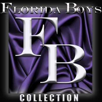 Florida Boys - Florida Boys Collection