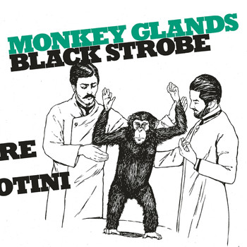 Black Strobe - Monkey Glands