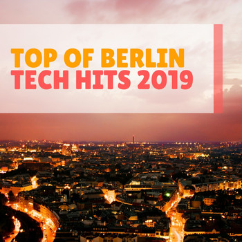 Various Artists - Top of Berlin Tech Hits 2019