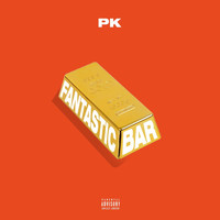 PK - Fantastic Bar (Explicit)