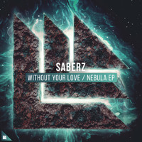 SaberZ - Without Your Love / Nebula EP