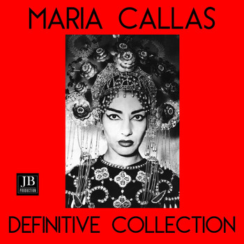 Maria Callas - Maria Callas Definitive Collection