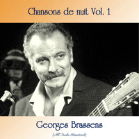 Georges Brassens - Chansons de nuit Vol. 1 (All Tracks Remastered)