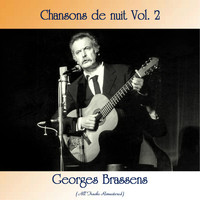 Georges Brassens - Chansons de nuit Vol. 2 (All Tracks Remastered)