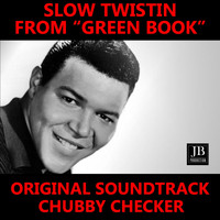 "Chubby Checker - Slow Twistin' (From ""Green Book"" Original Soundtrack)"