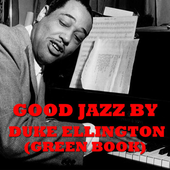 Duke Ellington - Good Jazz by Duke Ellington (Green Book)